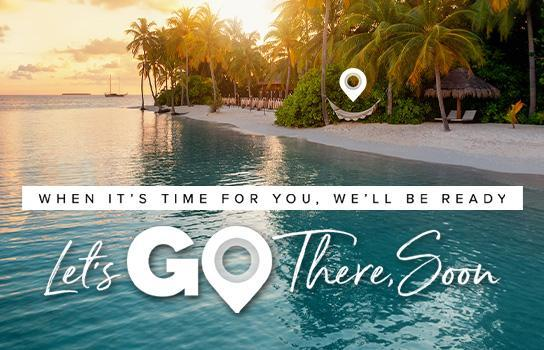 When its time for you we will be ready - Lets go there soon